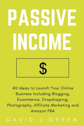 Passive Income: 40 Ideas to Launch Your Online Business Including Blogging, Ecommerce, Dropshipping, Photography, Affiliate Marketing and Amazon FBA 9781975897864 Are you tired of the 9 to 5 hectic lifestyle? This book gives you the best ideas and instructions to launch your online business and tur