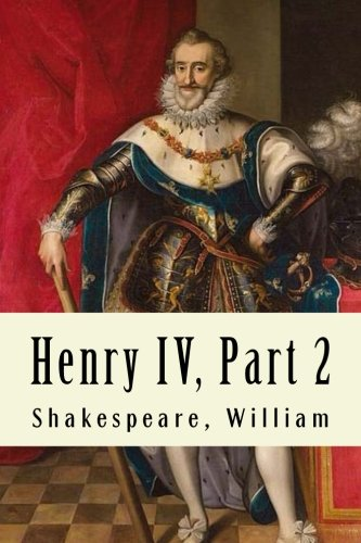 henry iv part ii Henry iv, part ii - kindle edition by william shakespeare download it once and read it on your kindle device, pc, phones or tablets use features like bookmarks, note taking and highlighting while reading henry iv, part ii.