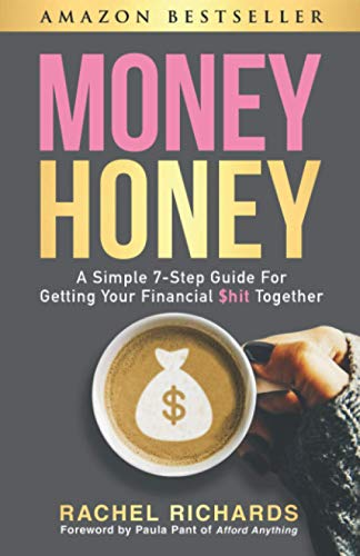 Money Honey: A Simple 7-Step Guide for: Richards, Rachel