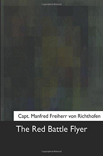 The Red Battle Flyer: Von Richthofen, Capt
