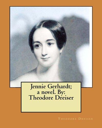 Jennie Gerhardt; A Novel. by: Theodore Dreiser: Dreiser, Theodore