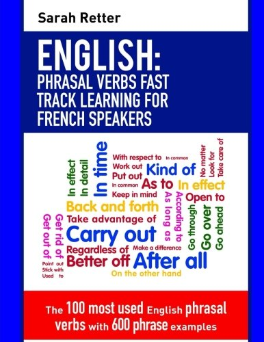 9781975981761: English: Phrasal Verbs Fast Track Learning for French Speakers: The 100 most used English phrasal verbs with 600 phrase examples.
