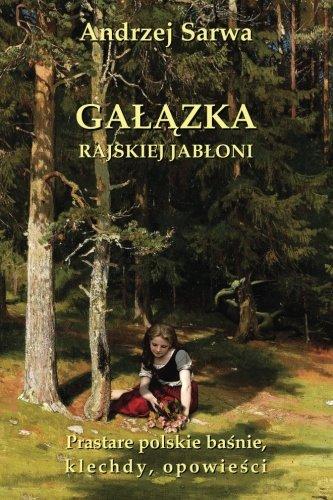 Galazka Rajskiej Jabloni: Prastare Polskie Basnie, Klechdy: Sarwa, Andrzej Juliusz