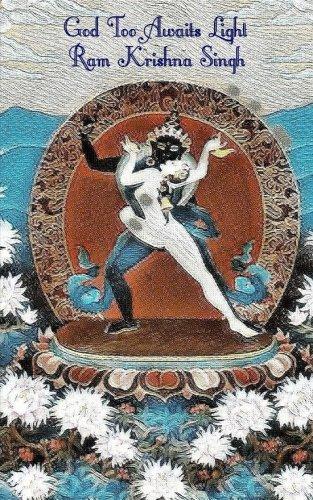 God Too Awaits Light: Singh, Ram Krishna