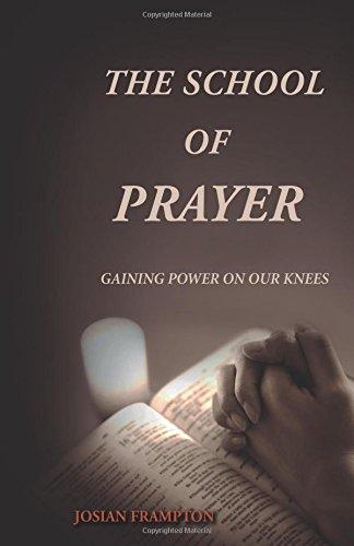 The School of Prayer: Gaining Power on: Frampton, MS Josian