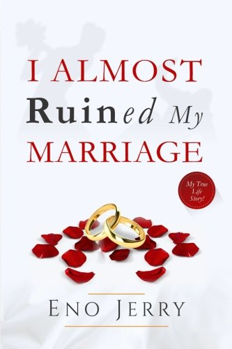 I Almost Ruined My Marriage: My True Life Story (Paperback)
