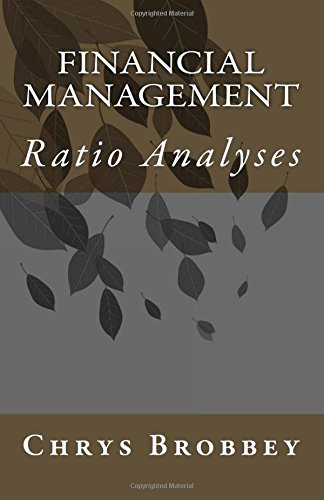Financial Management: Ratio Analyses: Brobbey, Chrys D.