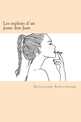 Les Exploits D Un Jeune Don Juan: Apollinaire, Guillaume