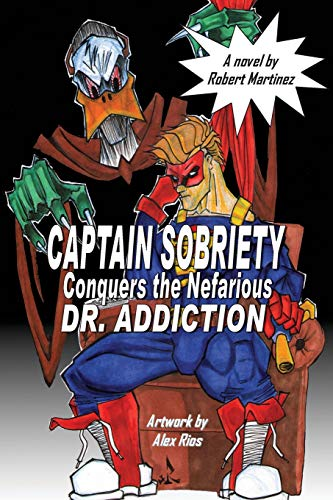 Captain Sobriety Conquers the Nefarious Dr. Addiction (Paperback)