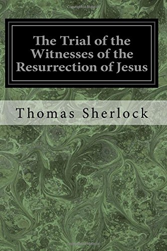 9781976044953: The Trial of the Witnesses of the Resurrection of Jesus