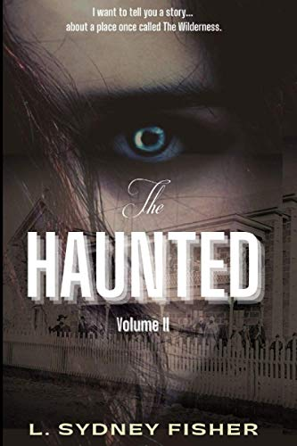 9781976049323: The Haunted: Legends from The Wilderness (A Haunted History Series) (Volume 2)