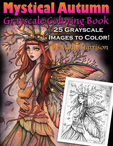 Mystical Autumn Grayscale Coloring Book: Witches, Fairies and More!: Molly Harrison