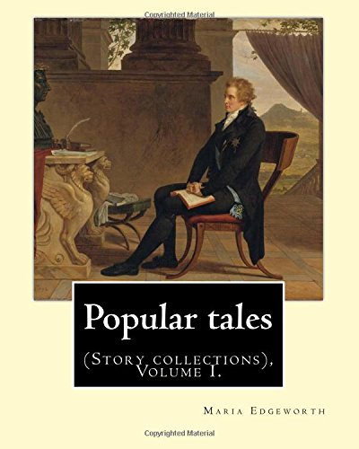 Popular Tales. by: Maria Edgeworth, and By: Edgeworth, Maria