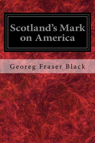 9781976071140 - Black, Georeg Fraser: Scotland's Mark on America - Bok