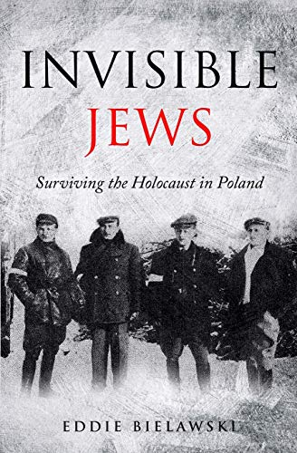 Invisible Jews: Surviving the Holocaust in Poland (Paperback)