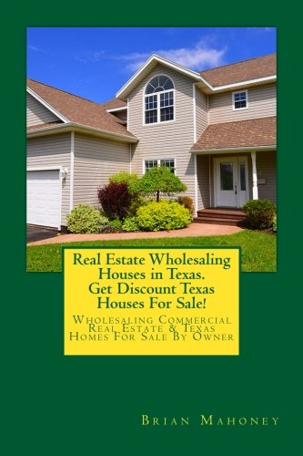 9781976079955 - Mahoney, Brian: Real Estate Wholesaling Houses in Texas. Get Discount Texas Houses for Sale! : Wholesaling Commercial Real Estate & Texas Homes for Sale By Owner - Bok