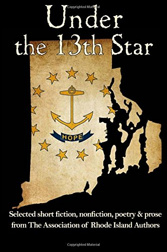 Under the 13th Star: Selected Short Fiction, Non-fiction Poetry and Prose from The Association of ...