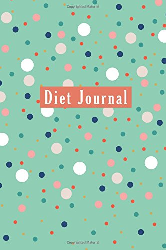 Diet Journal: Food and Exercise tracker, 6 x 9 inches and 120 pages: Creative Fitness