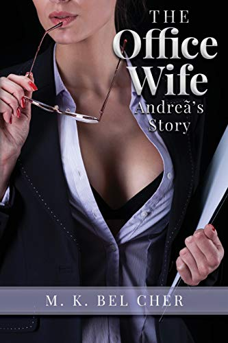 The Office Wife : Andre?'s Story: M. Bel Cher