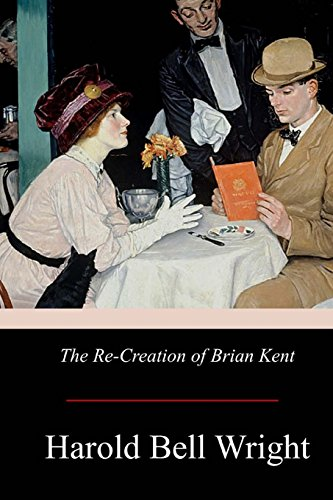 The Re-Creation of Brian Kent (Paperback): Harold Bell Wright