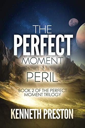 The Perfect Moment in Peril (The Perfect: Kenneth Preston