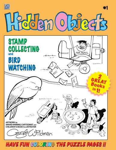 Hidden Objects #1: Stamp Collecting and Birdwatching (Volume 1): Karl Wildman