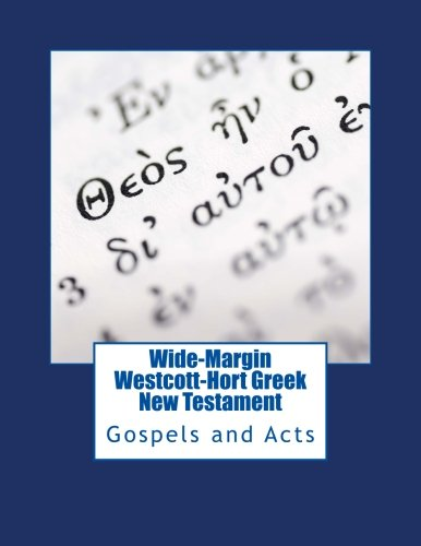 Wide-Margin Westcott-Hort Greek New Testament: Gospels and: Imel, Justin