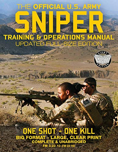 The Official US Army Sniper Training and: U S Army