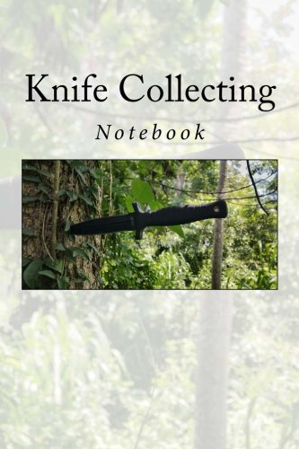 Knife Collecting: Notebook: Wild Pages Press
