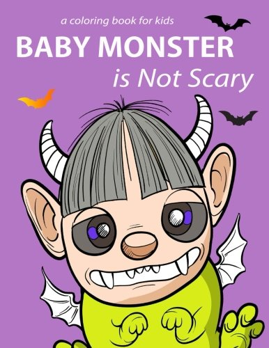 Baby Monster Is Not Scary a Coloring: Let Color Run