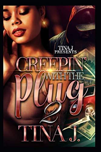 Creepin' With The Plug 2: Tina J