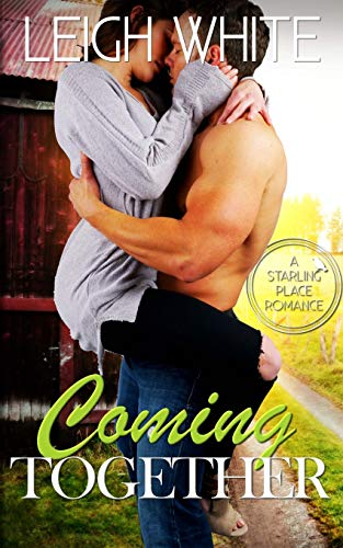 Coming Together: A Starling Place Romance (Paperback): Leigh White