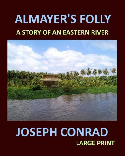 9781976199929: ALMAYER'S FOLLY JOSEPH CONRAD Large Print: A story of an eastern river