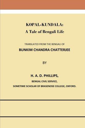 Kopal-Kundala: A Tale of Bengali Life (Paperback): Bankim Chandra Chatterjee
