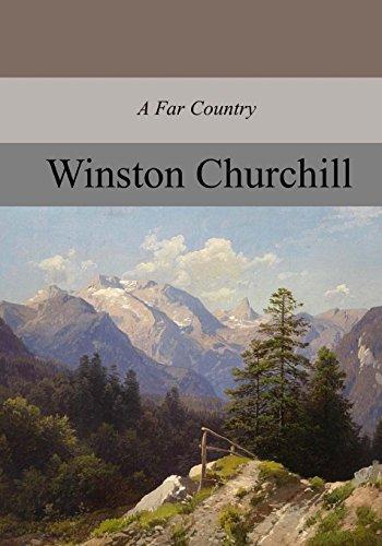 A Far Country, Complete: Churchill, Winston