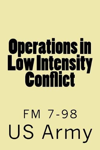 Operations in Low Intensity Conflict: FM 7-98: Army, Us