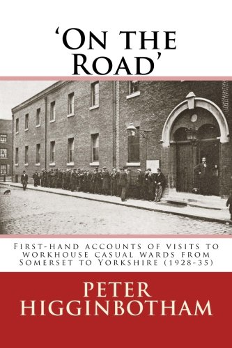 9781976231742: On the Road: First-hand accounts of visits to workhouse casual wards from Somerset to Yorkshire (1928-35)