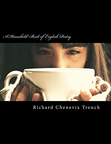 A Household Book of English Poetry: Trench, Richard Chenevix