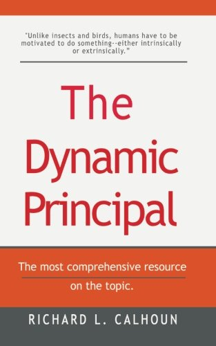 The Dynamic Principal (The Dynamic Series) (Volume 1): Richard L. Calhoun
