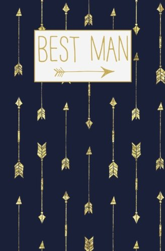 Best Man: Navy Blue Gold Arrow Blank: Blank Wedding Planners