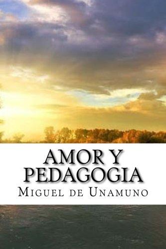 Amor y Pedagogia: Unamuno, Miguel de