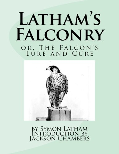 Latham's Falconry: Or, the Falcon's Lure and: Latham, Symon