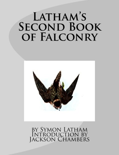 Latham's Second Book of Falconry: Latham, Symon