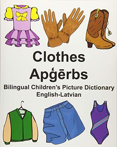 English-Latvian Clothes Bilingual Children's Picture Dictionary: Carlson Jr, Richard