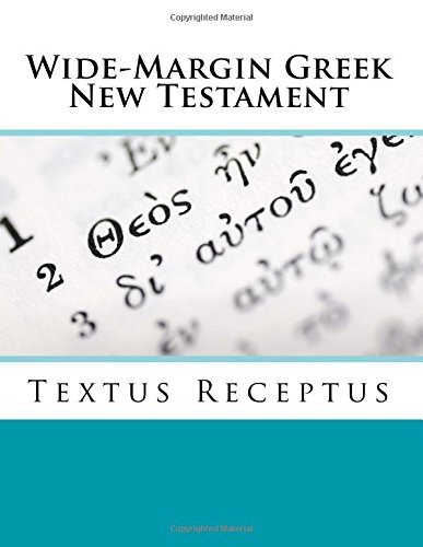 Wide-margin Greek New Testament : Textus Receptus: Imel, Justin