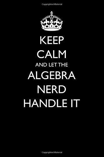 Keep Calm and Let the Algebra Nerd: Journals, Passion Imagination