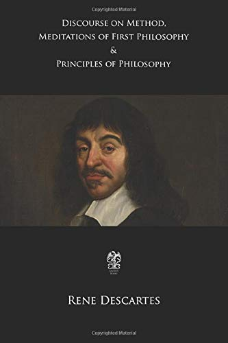 9781976339080: Discourse on Method, Meditations of First Philosophy & Principles of Philosophy