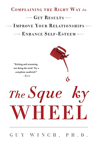9781976342134: The Squeaky Wheel: Complaining the Right Way to Get Results, Improve Your Relationships, and Enhance Self-Esteem