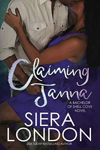 Claiming Janna: A Bachelor of Shell Cove: London, Siera