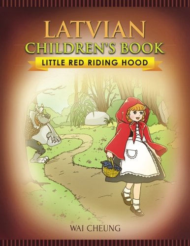 Latvian Children's Book: Little Red Riding Hood: Cheung, Wai